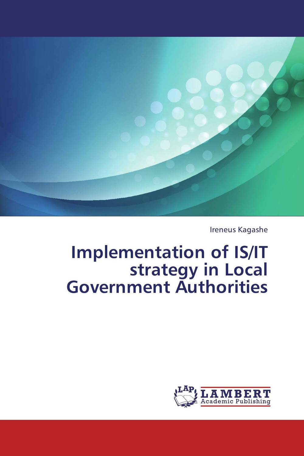 Implementation of IS/IT strategy in Local Government Authorities strategy for successful e learning implementation in higher education