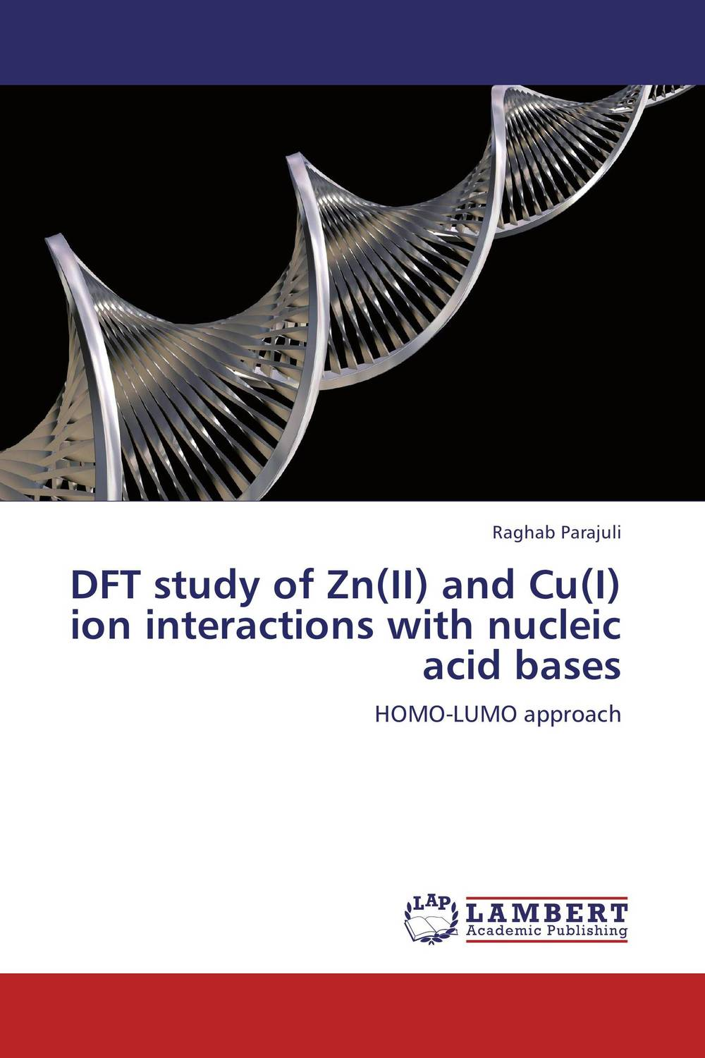 DFT study of Zn(II) and Cu(I) ion interactions with nucleic acid bases rakesh kumar amrit pal singh and sangeeta obrai computational and solution studies of cu ii ions with podands