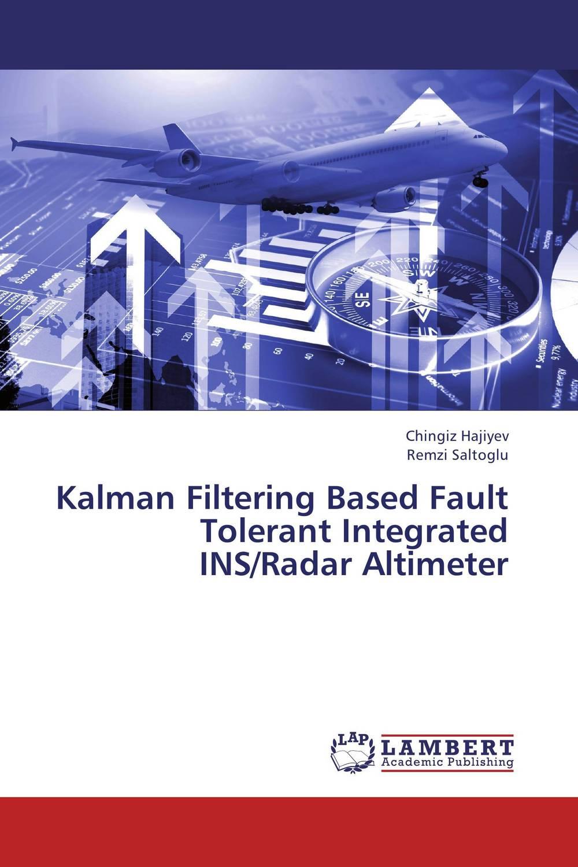 Kalman Filtering Based Fault Tolerant Integrated INS/Radar Altimeter dilbag singh gill evaluating overheads of integrated multilevel checkpointing algorithms