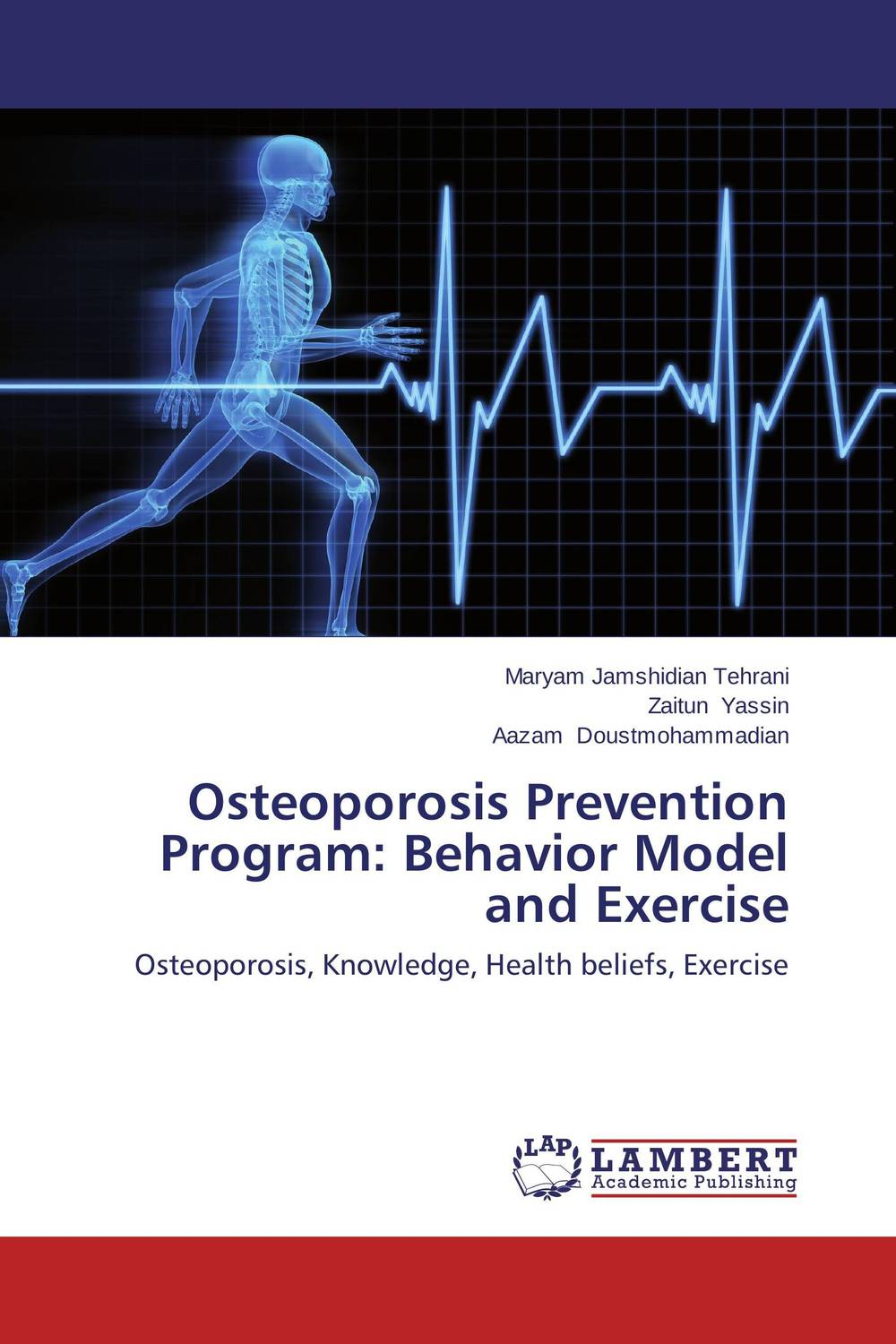Osteoporosis Prevention Program: Behavior Model and Exercise hanaa ahmed emad eskander and aziza shalby alternative modalities for secondary osteoporosis