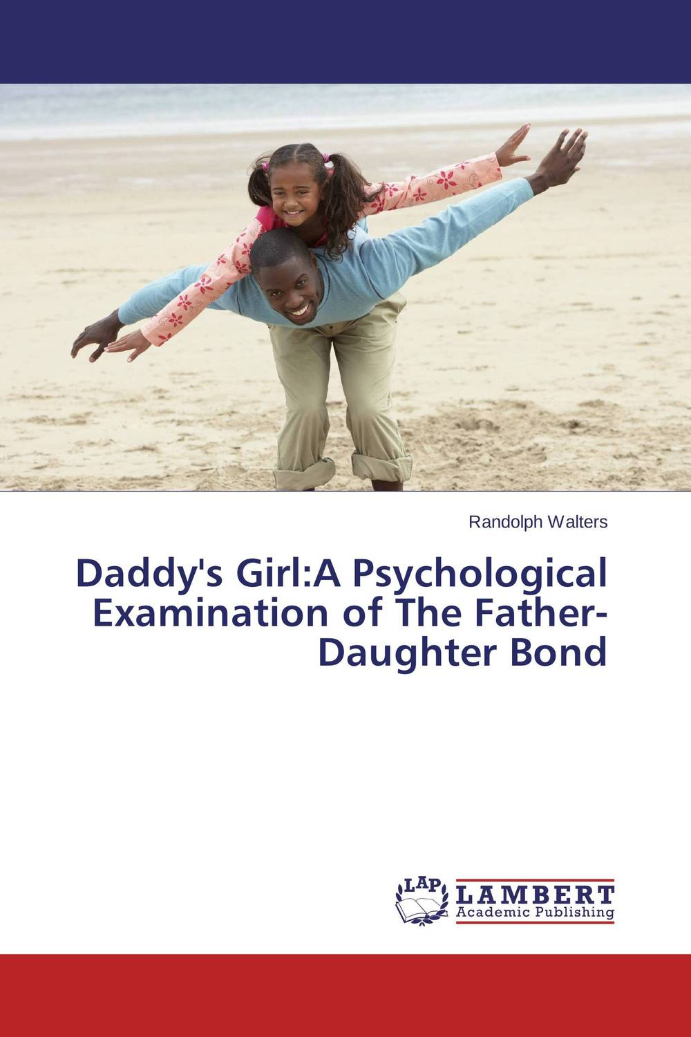 Daddy's Girl:A Psychological Examination of The Father-Daughter Bond virgin s daughter the