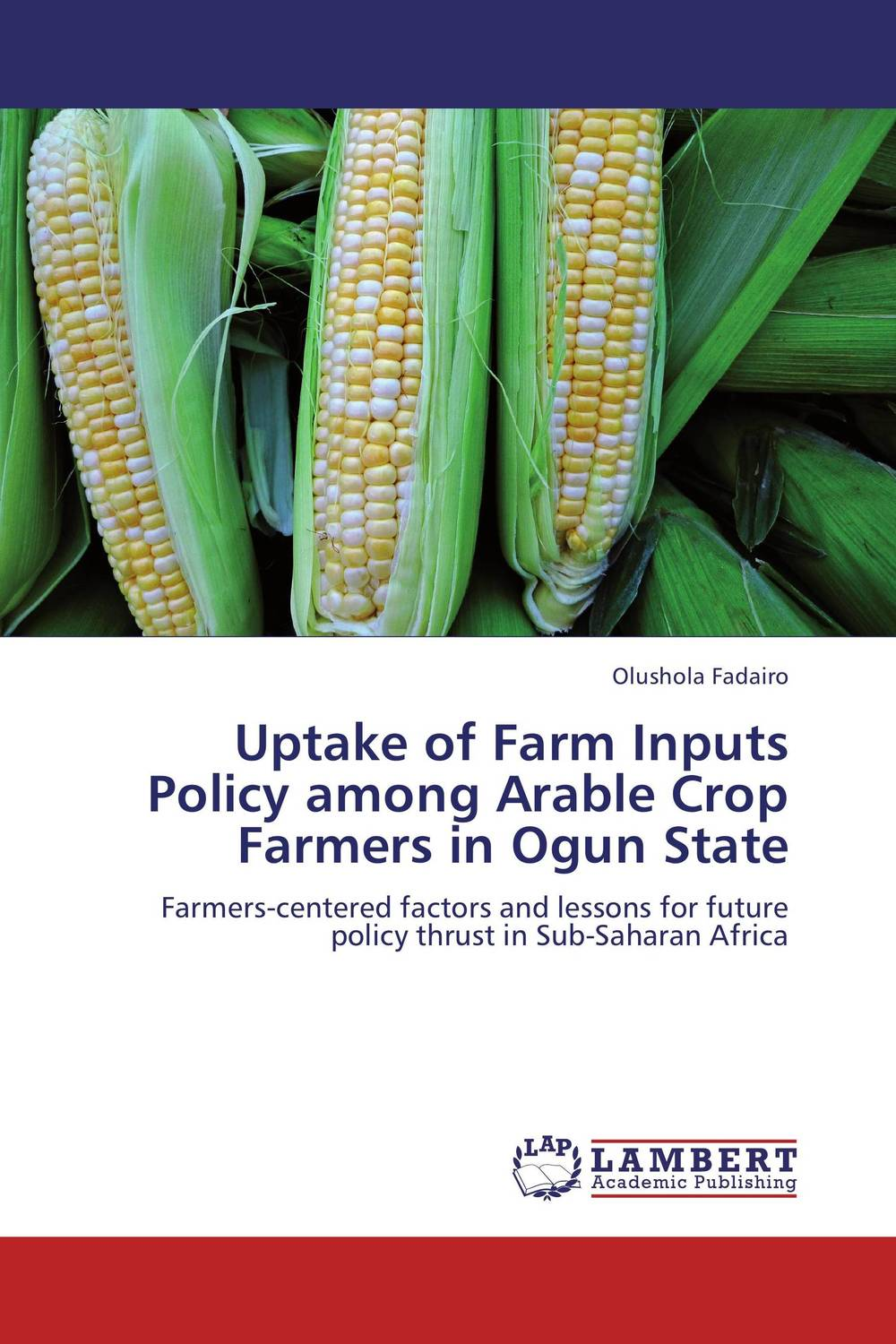 Uptake of Farm Inputs Policy among Arable Crop Farmers in Ogun State handbook of agricultural economics volume 3 agricultural development farmers farm production and farm markets handbook of agricultural economics handbook of agricultural eco