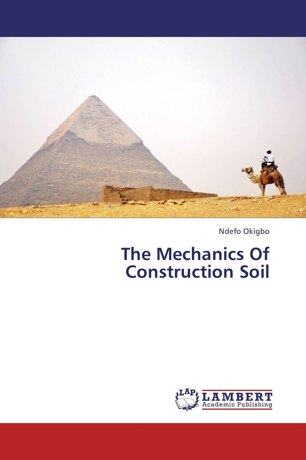 The Mechanics Of Construction Soil ndefo okigbo the mechanics of construction soil
