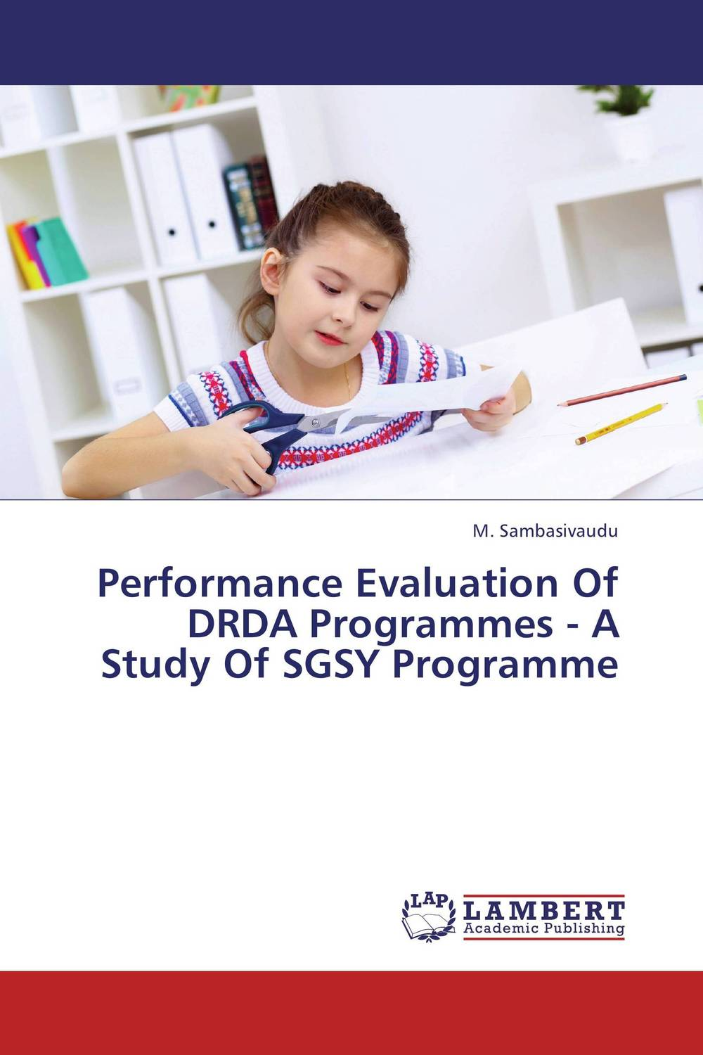 Performance Evaluation Of DRDA Programmes - A Study Of SGSY Programme poverty and development in rural india