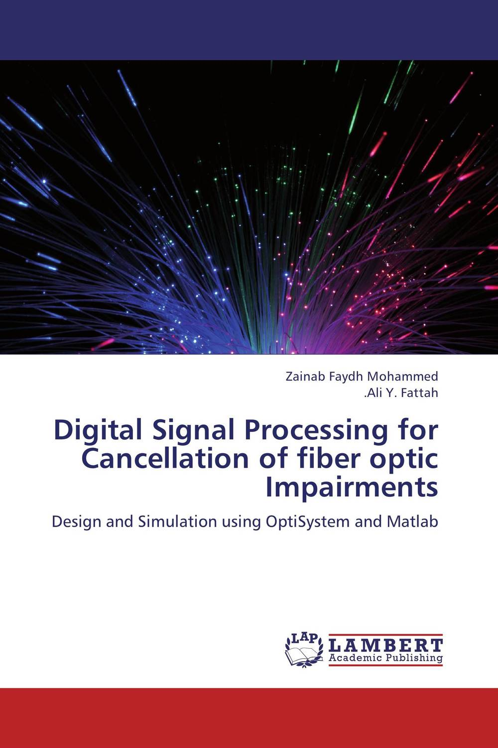 Digital Signal Processing for Cancellation of fiber optic Impairments