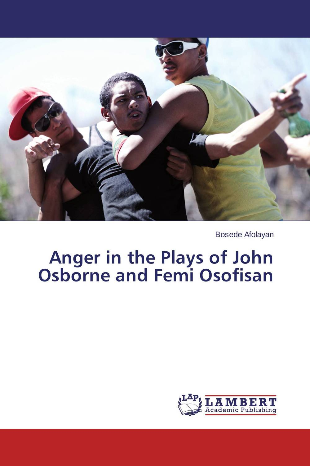 Anger in the Plays of John Osborne and Femi Osofisan the major plays