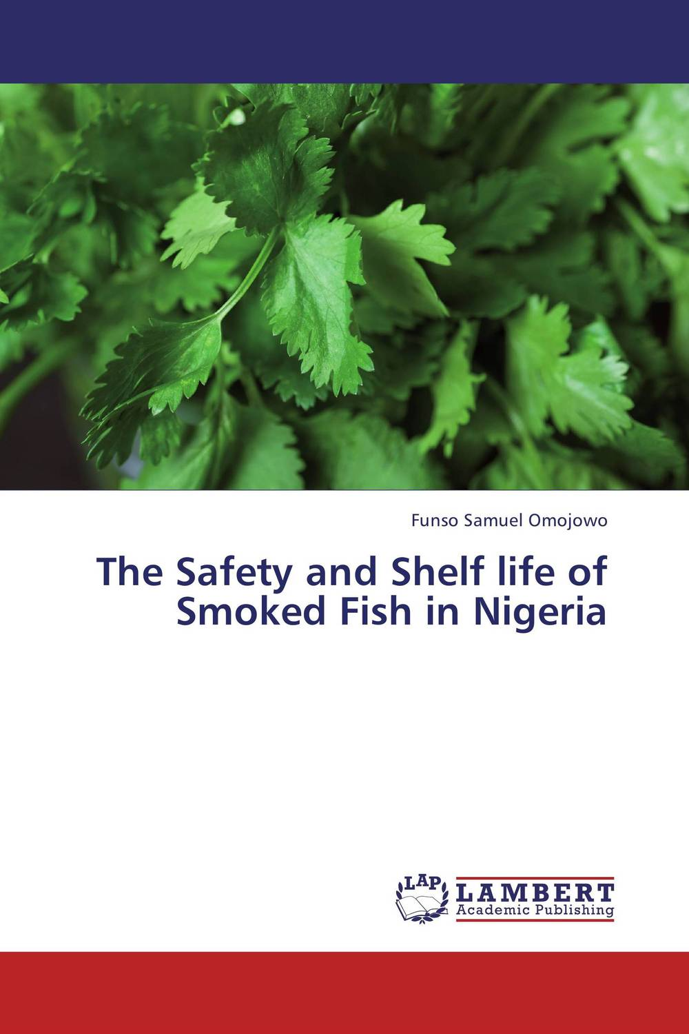 The Safety and Shelf life of Smoked Fish in Nigeria assessing the toxic effects of sodium metabisulphite