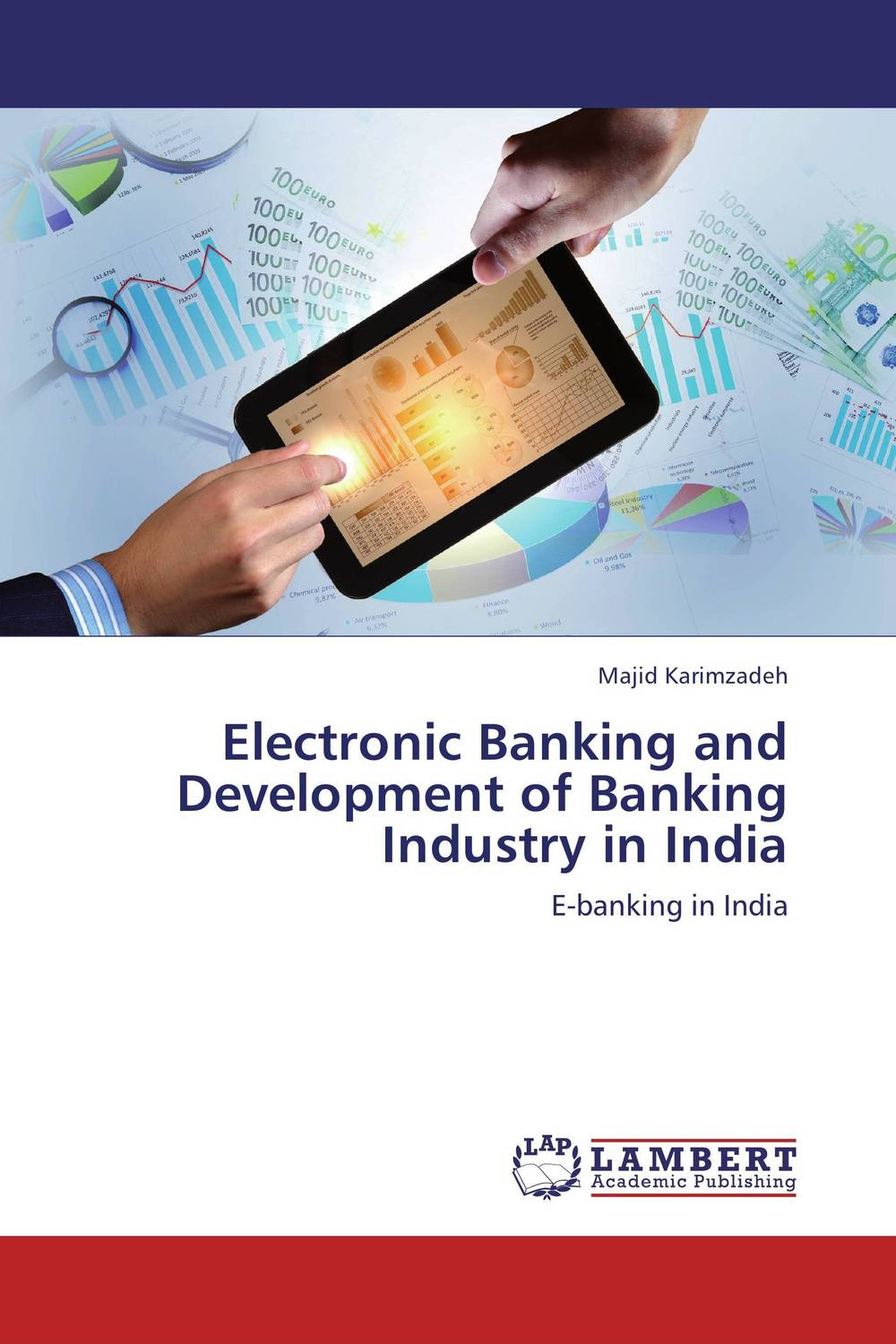 Electronic Banking and Development of Banking Industry in India asif yaseen fostering innovations for banking the unbanked models