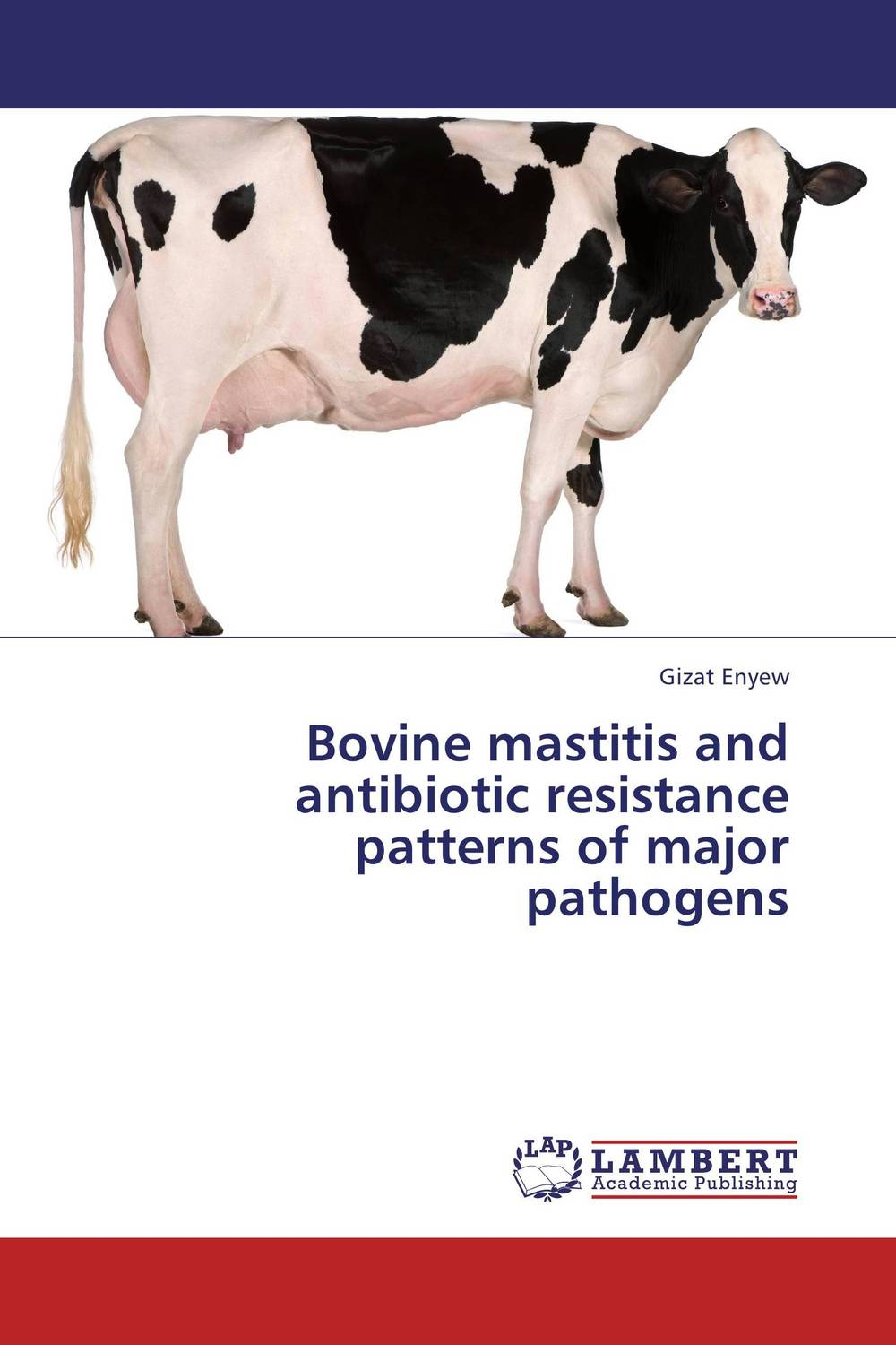 Bovine mastitis and antibiotic resistance patterns of major pathogens the major plays