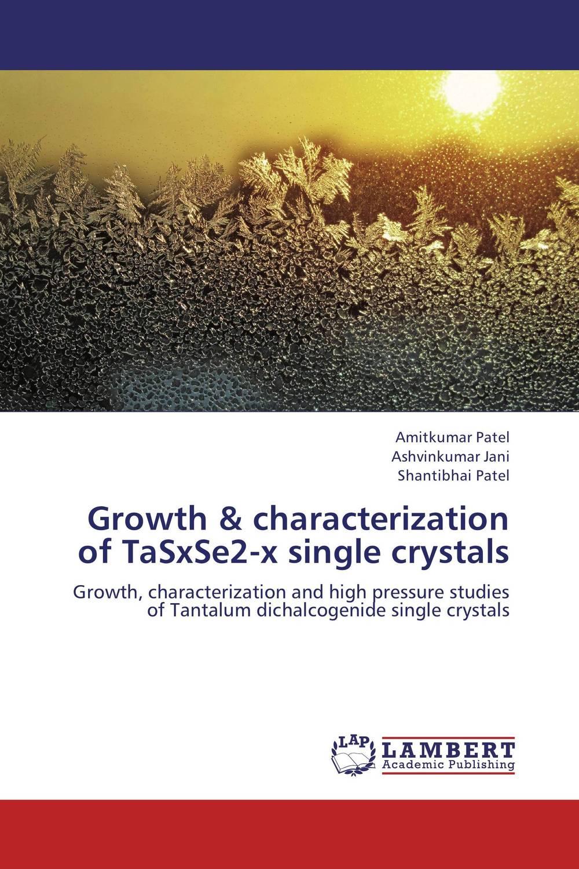 Growth & characterization of TaSxSe2-x single crystals growth and characterization of certain benzoate and sulfonate crystals