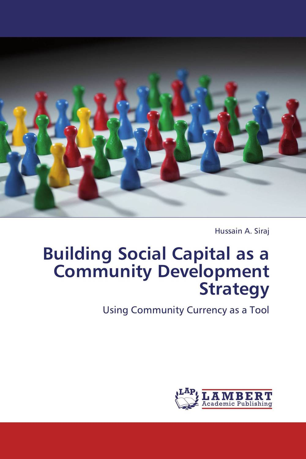 Building Social Capital as a Community Development Strategy i manev social capital and strategy effectiveness an empirical study of entrepreneurial ventures in a transition economy
