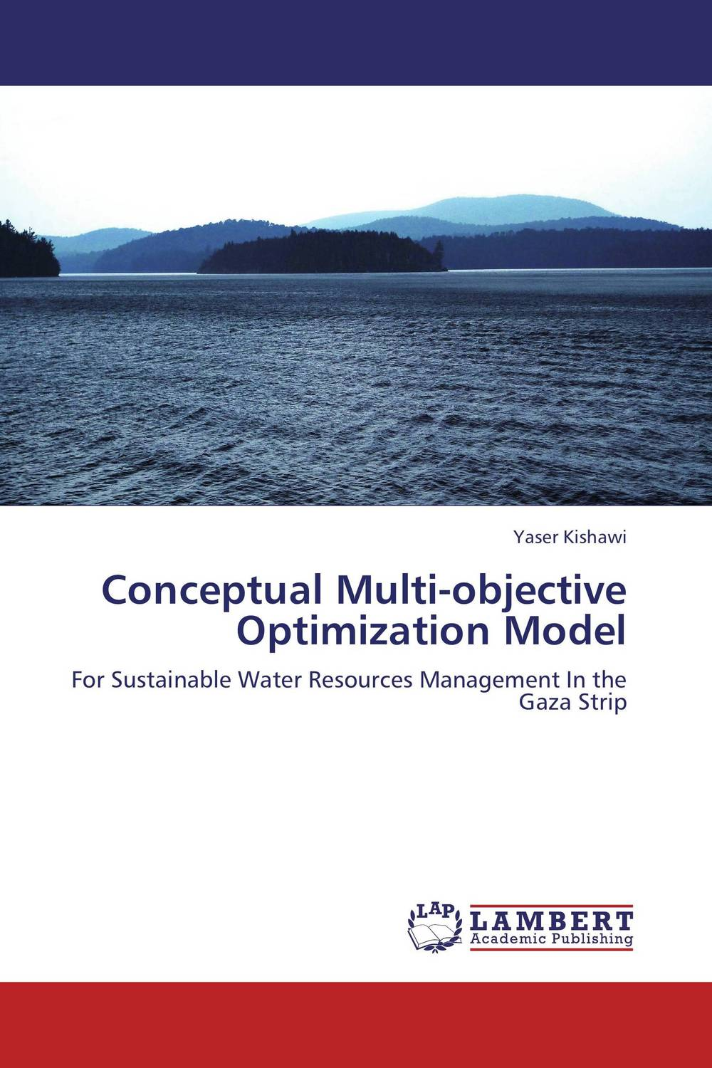 Conceptual Multi-objective Optimization Model eia a tool to support sustainable development in gaza strip palestine