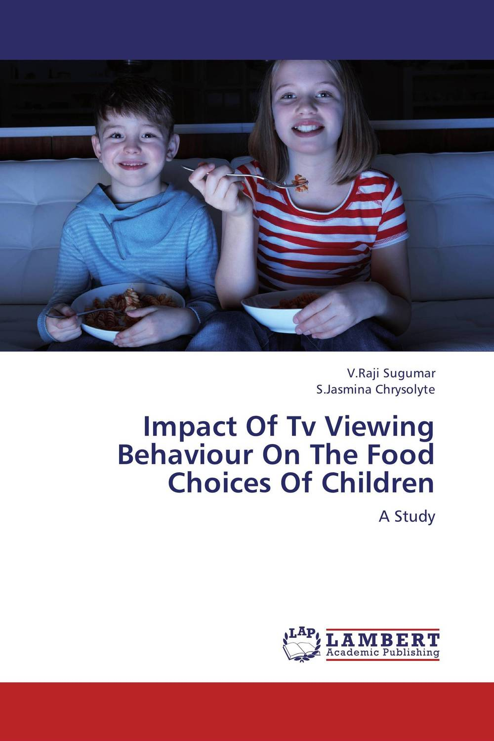 Impact Of Tv Viewing Behaviour On The  Food Choices Of Children p susai manickam college going youth and values a study from the tv impact perspective