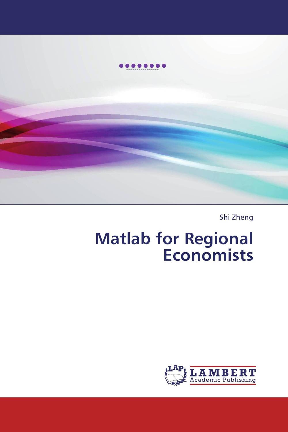 Matlab for Regional Economists the elusive quest for growth economists adventures and misadventures in the tropics