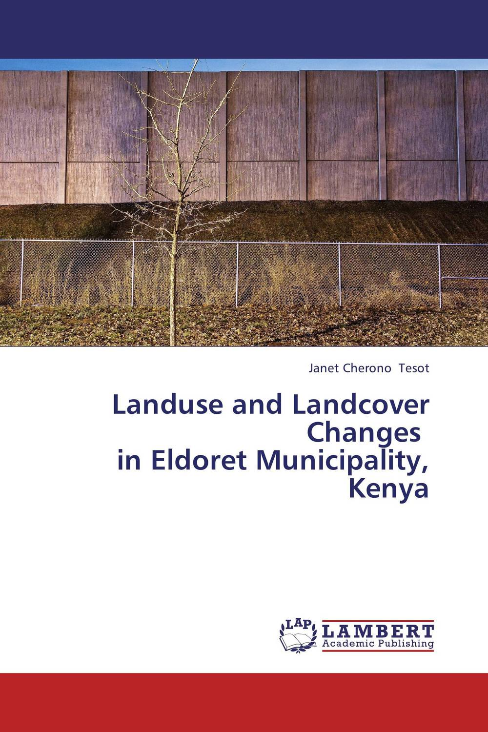 Landuse and Landcover Changes in Eldoret Municipality, Kenya land of savagery land of promise – the european image of the american