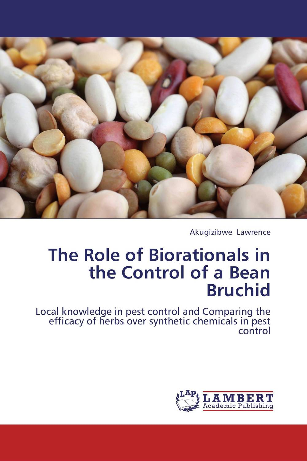 The Role of Biorationals in the Control of a Bean Bruchid the role of evaluation as a mechanism for advancing principal practice