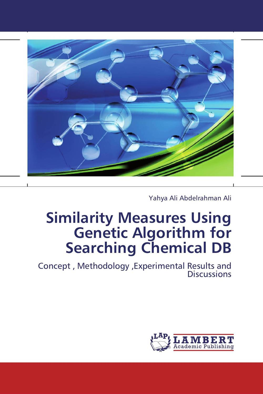 Similarity Measures Using Genetic Algorithm for Searching Chemical DB algorithm algorithm время новой реальности