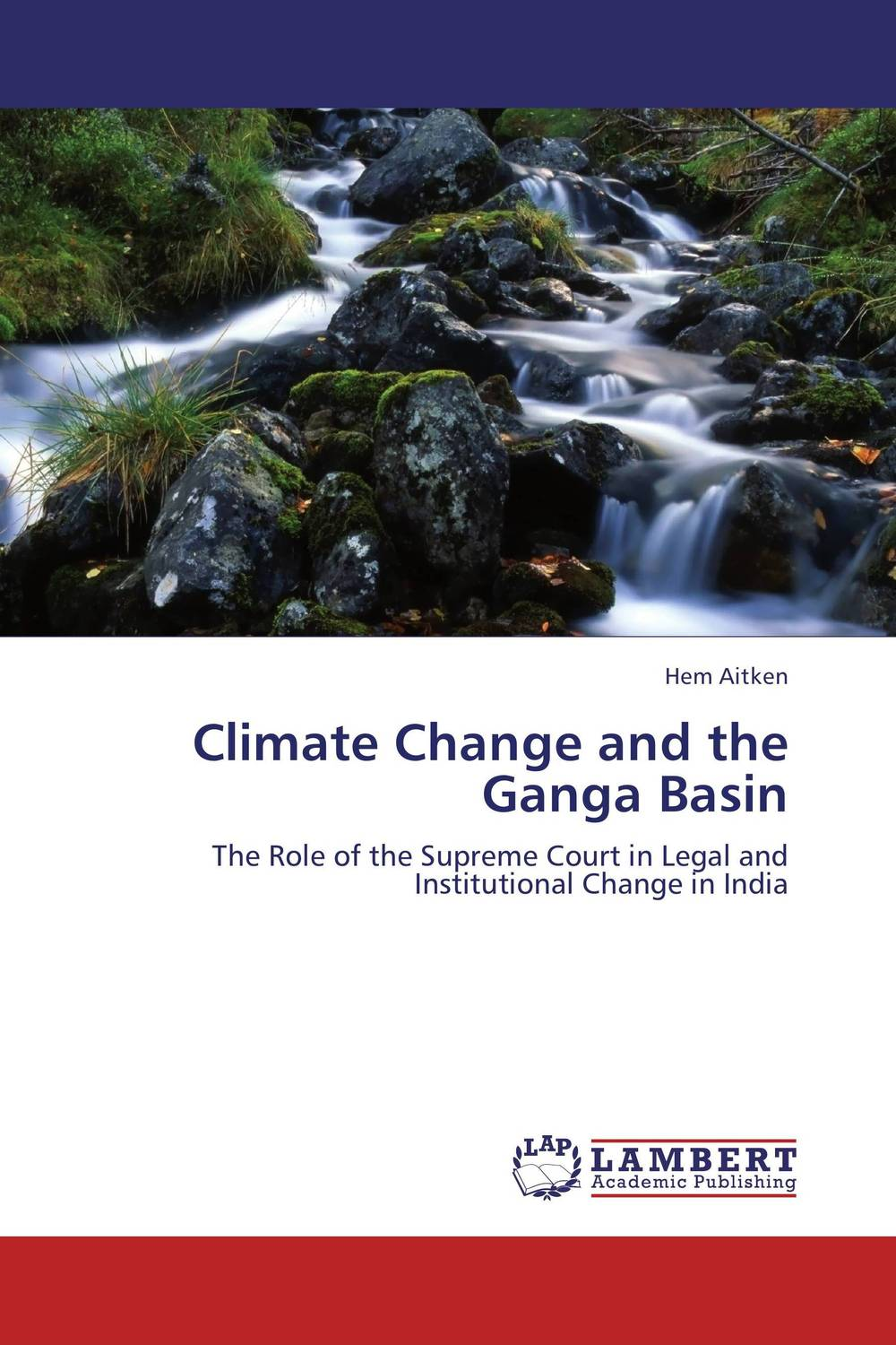Climate Change and the Ganga Basin environmental protection in india role of supreme court