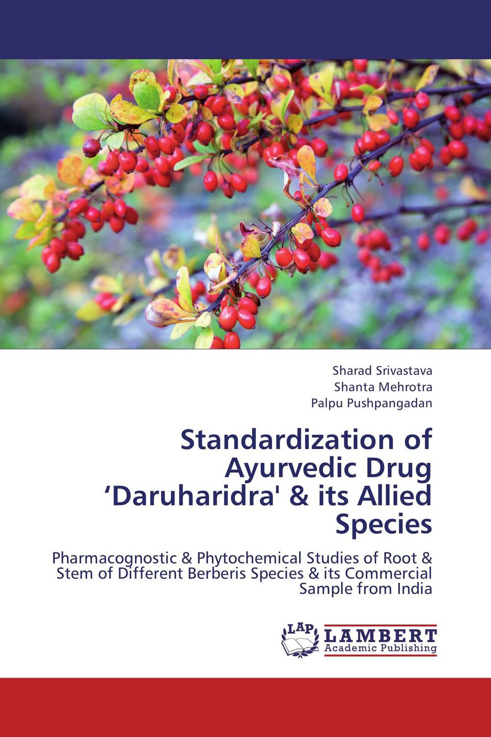 Standardization of Ayurvedic Drug 'Daruharidra' & its Allied Species atamjit singh pal paramjit kaur khinda and amarjit singh gill local drug delivery from concept to clinical applications