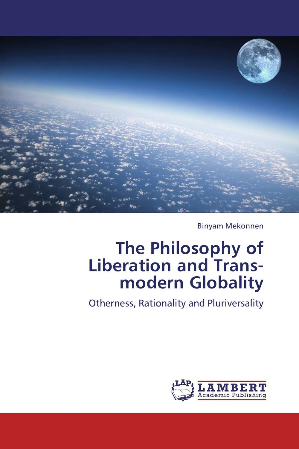 The Philosophy of Liberation and Trans-modern Globality