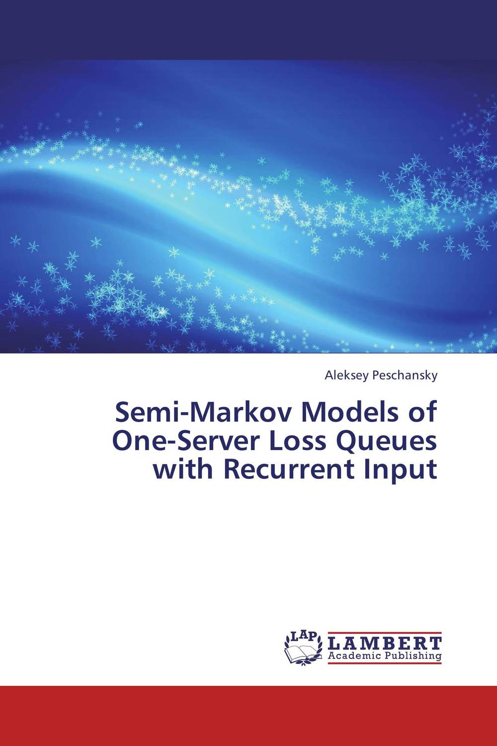 Semi-Markov Models of One-Server Loss Queues with Recurrent Input rakesh kumar non markovian queues with catastrophe and restoration