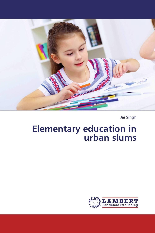 Elementary education in urban slums vitamin a deficiency in urban slums