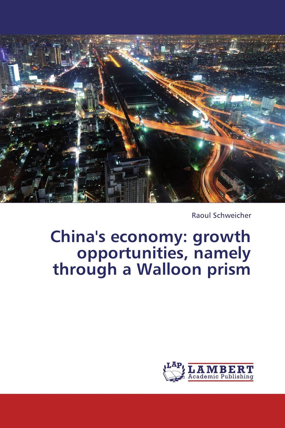 China's economy: growth opportunities, namely through a Walloon prism chinese outward investment and the state the oli paradigm perspective