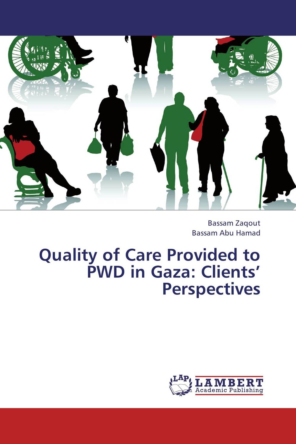 Quality of Care Provided to PWD in Gaza: Clients' Perspectives barriers to health care utilization and quality of life