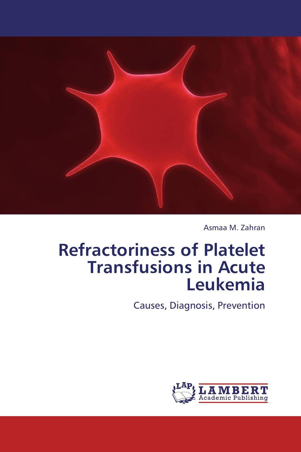 Refractoriness of Platelet Transfusions in Acute Leukemia viruses cell transformation and cancer 5