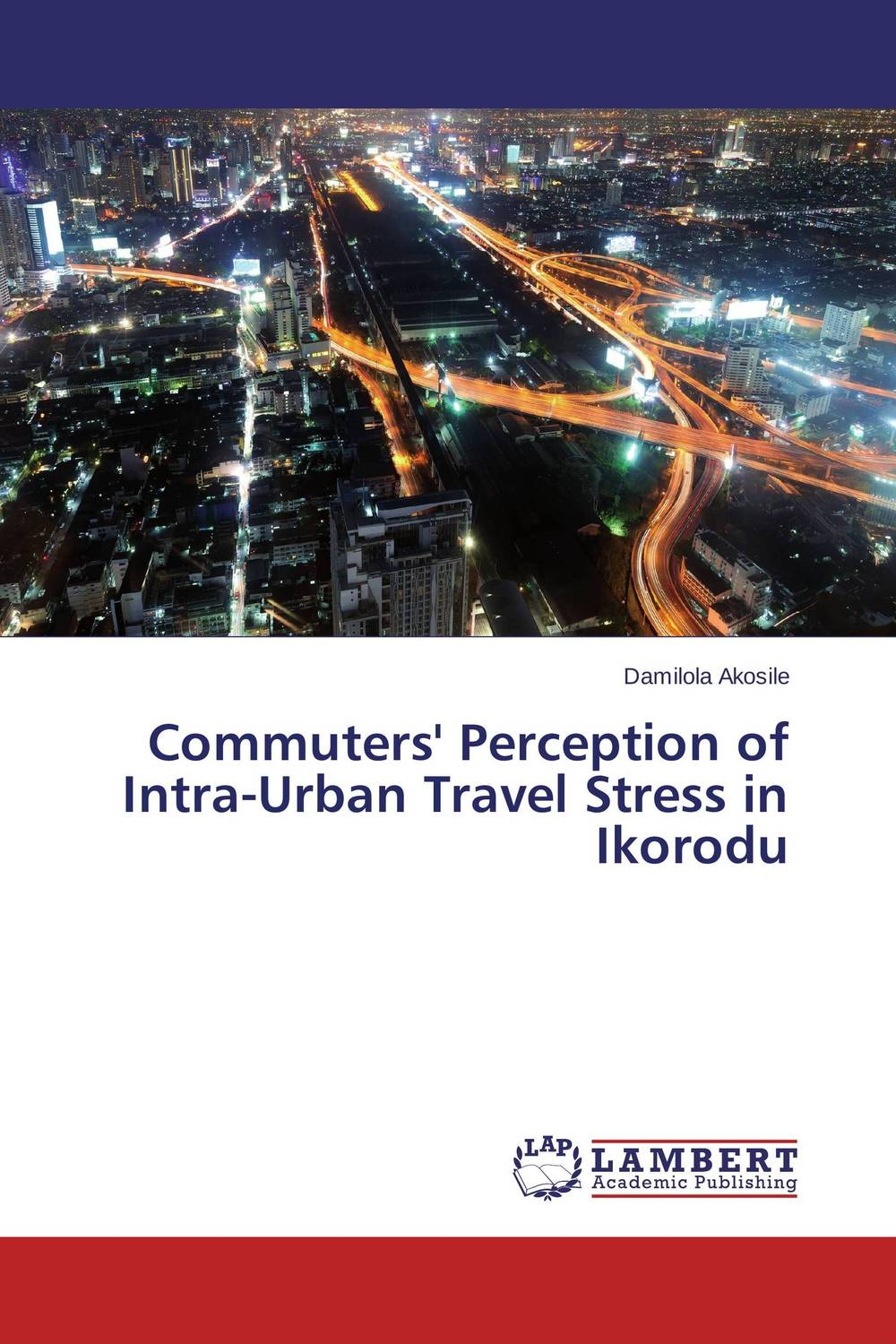 Commuters' Perception of Intra-Urban Travel Stress in Ikorodu a theoritical study of intra state conflicts