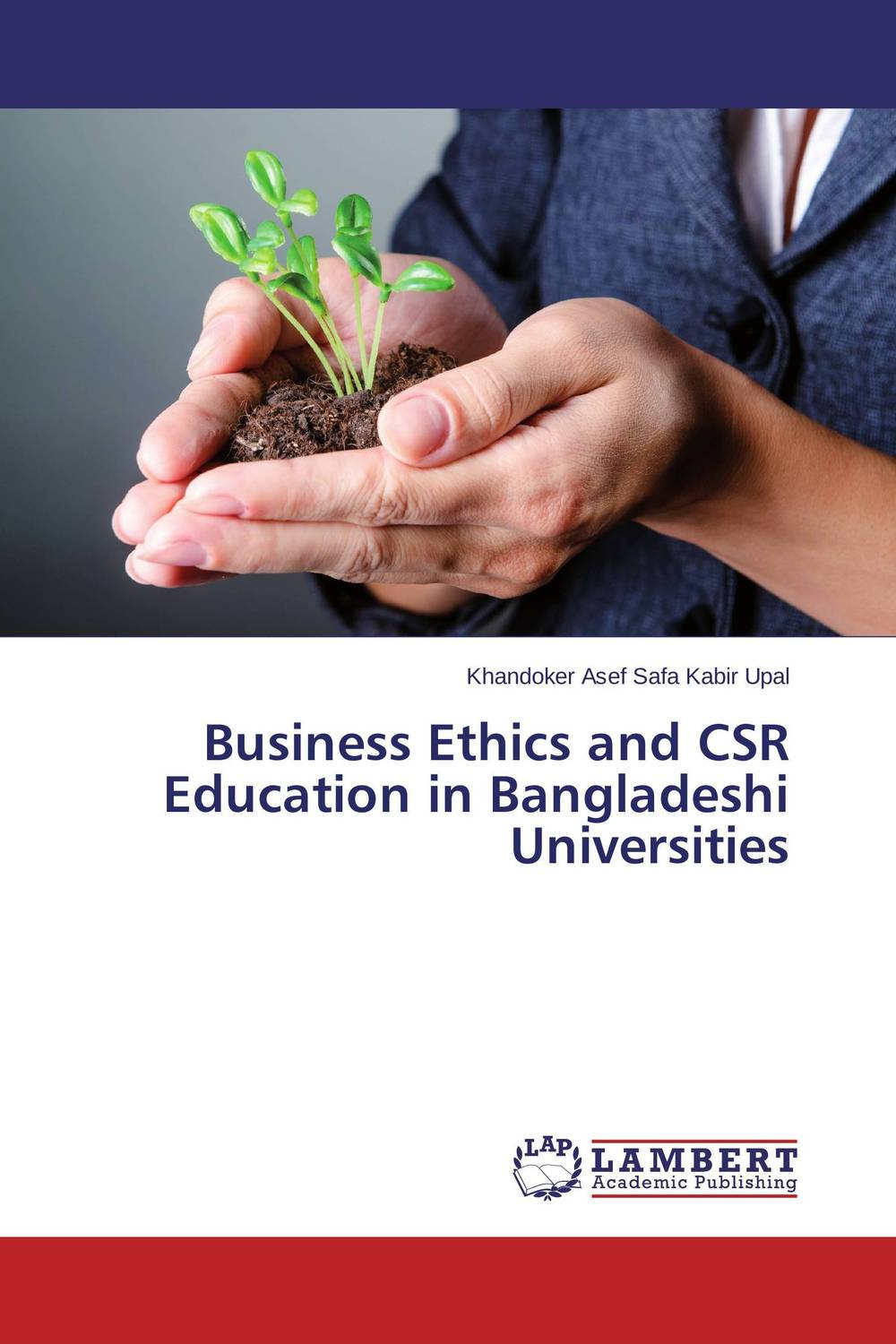 Business Ethics and CSR Education in Bangladeshi Universities what are behind the science parks and business incubators in china