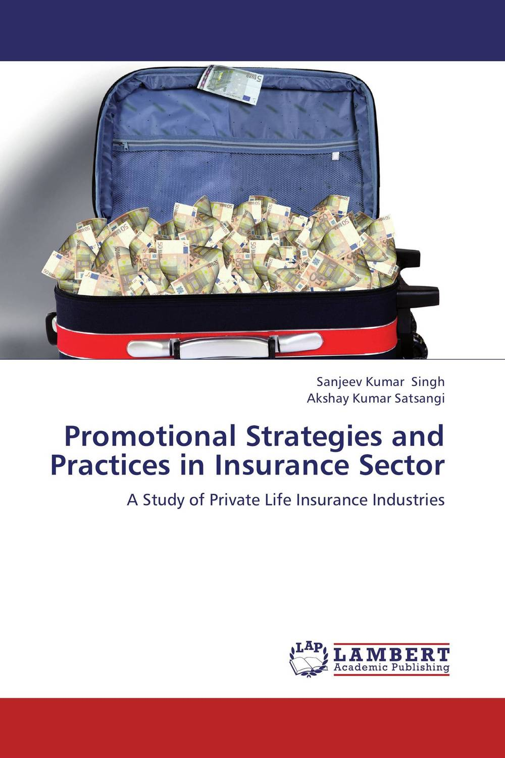 Promotional Strategies and Practices in Insurance Sector david parmenter the leading edge manager s guide to success strategies and better practices