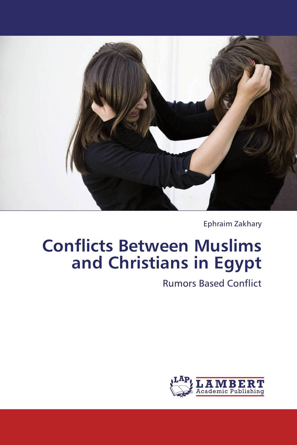 Conflicts Between Muslims and Christians in Egypt religious tolerance tensions between orthodox christians and muslims