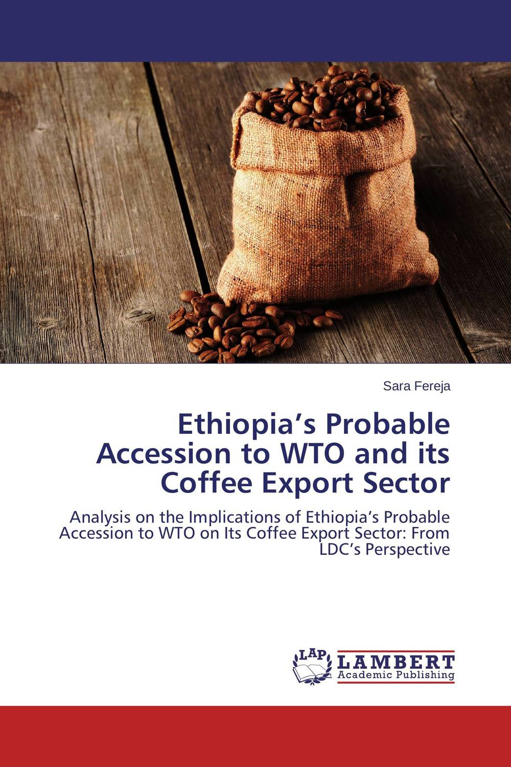 Ethiopia's Probable Accession to WTO and its Coffee Export Sector wto accession and the constitutional autonomy of regions in ethiopia