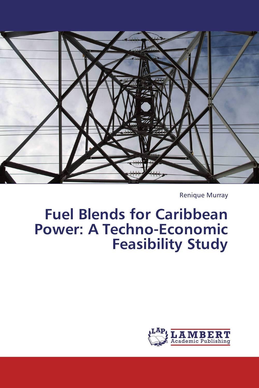 Fuel Blends for Caribbean Power: A Techno-Economic Feasibility Study просто вкусно праздничный стол
