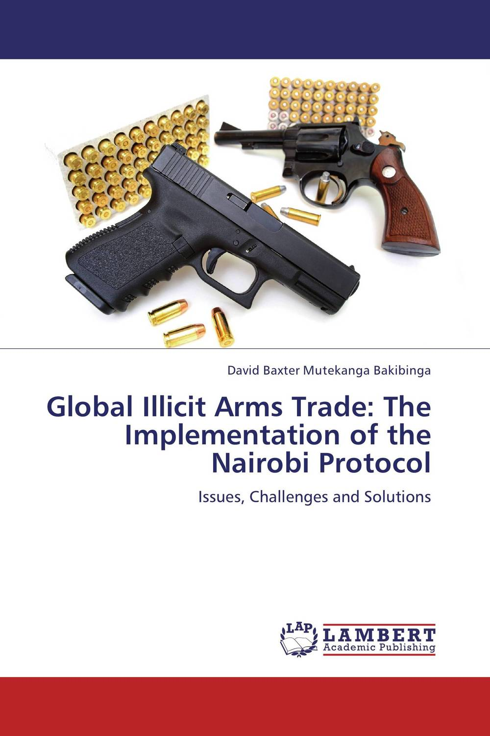 Global Illicit Arms Trade: The Implementation of the Nairobi Protocol maggie robinson in the arms of the heiress