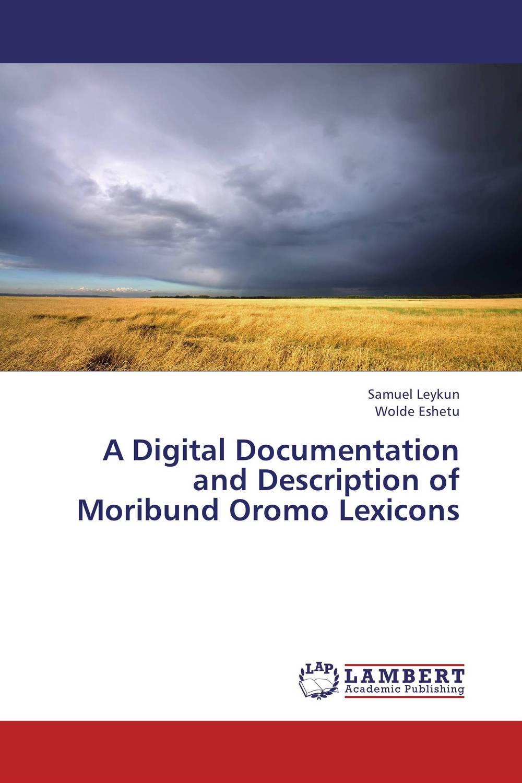 A Digital Documentation and Description of Moribund Oromo Lexicons mirfa manzoor hina alvi and naila hayat documentation of two package game