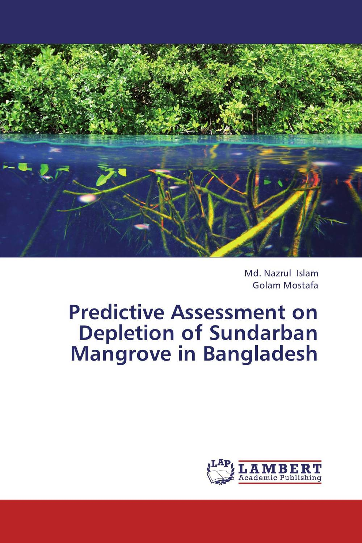 Predictive Assessment on Depletion of Sundarban Mangrove in Bangladesh k mukerji mukerji assessment of delinquency – an examinati on of personality