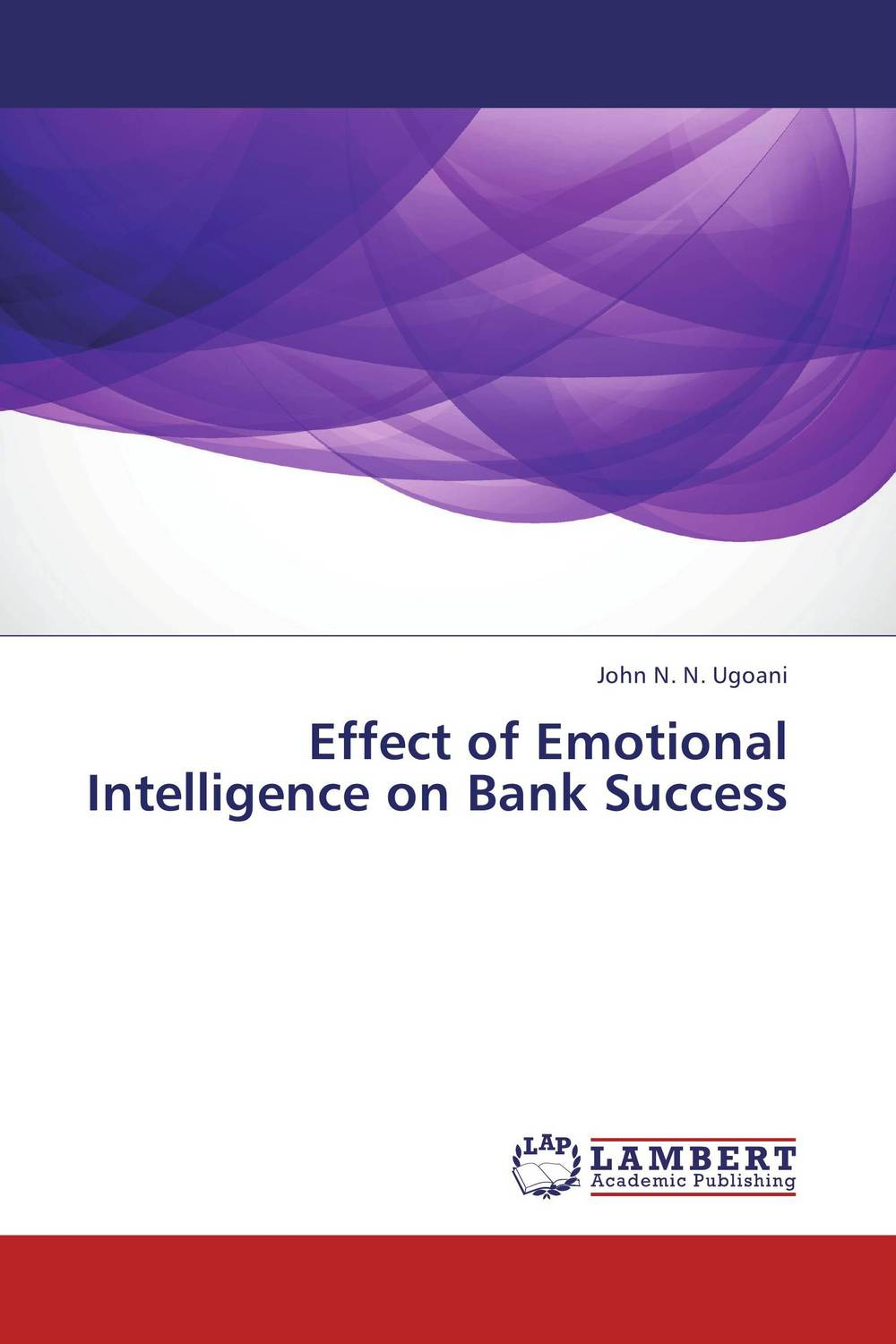 Effect of Emotional Intelligence on Bank Success helina befekadu the nature and effect of emotional violence