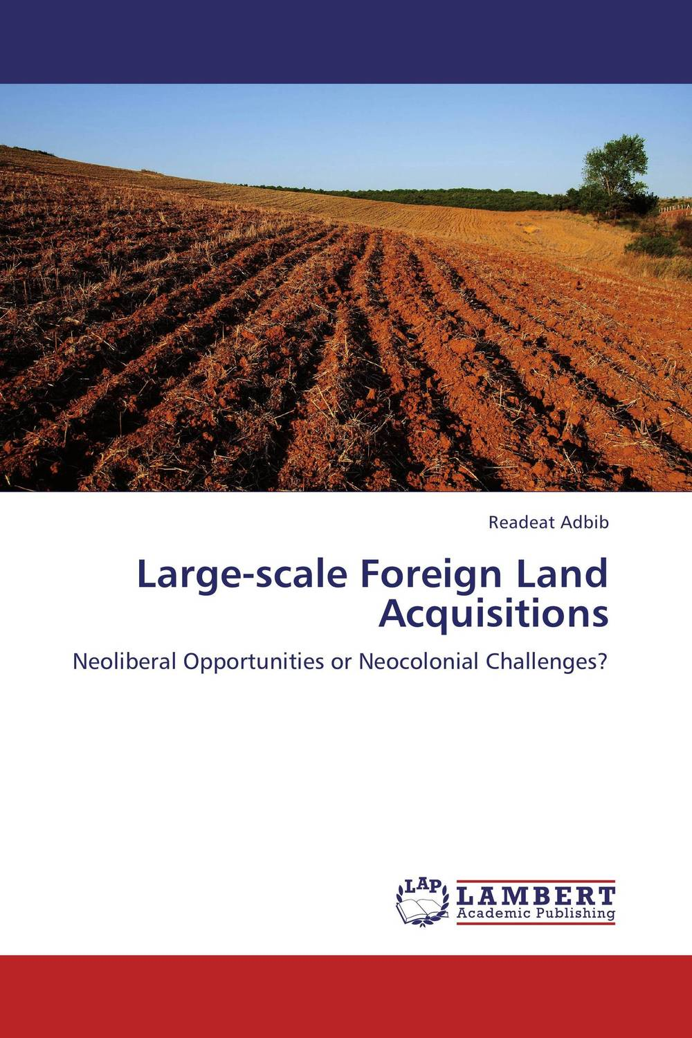 Large-scale Foreign Land Acquisitions large land