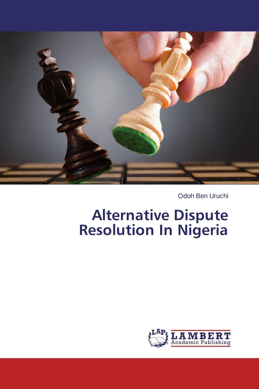 Alternative Dispute Resolution In Nigeria fighting corruption in nigeria
