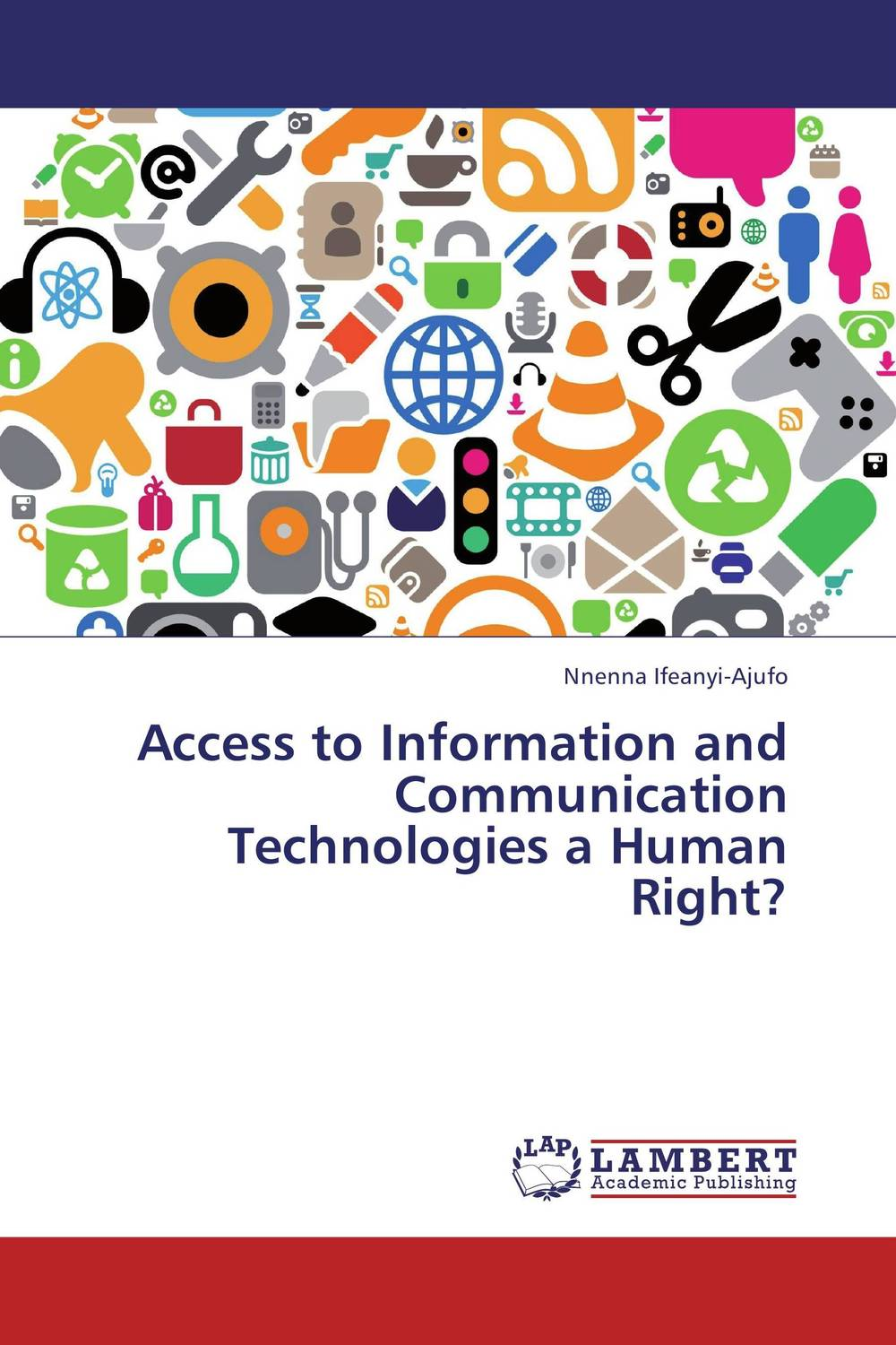 Access to Information and Communication Technologies a Human Right? icts and development