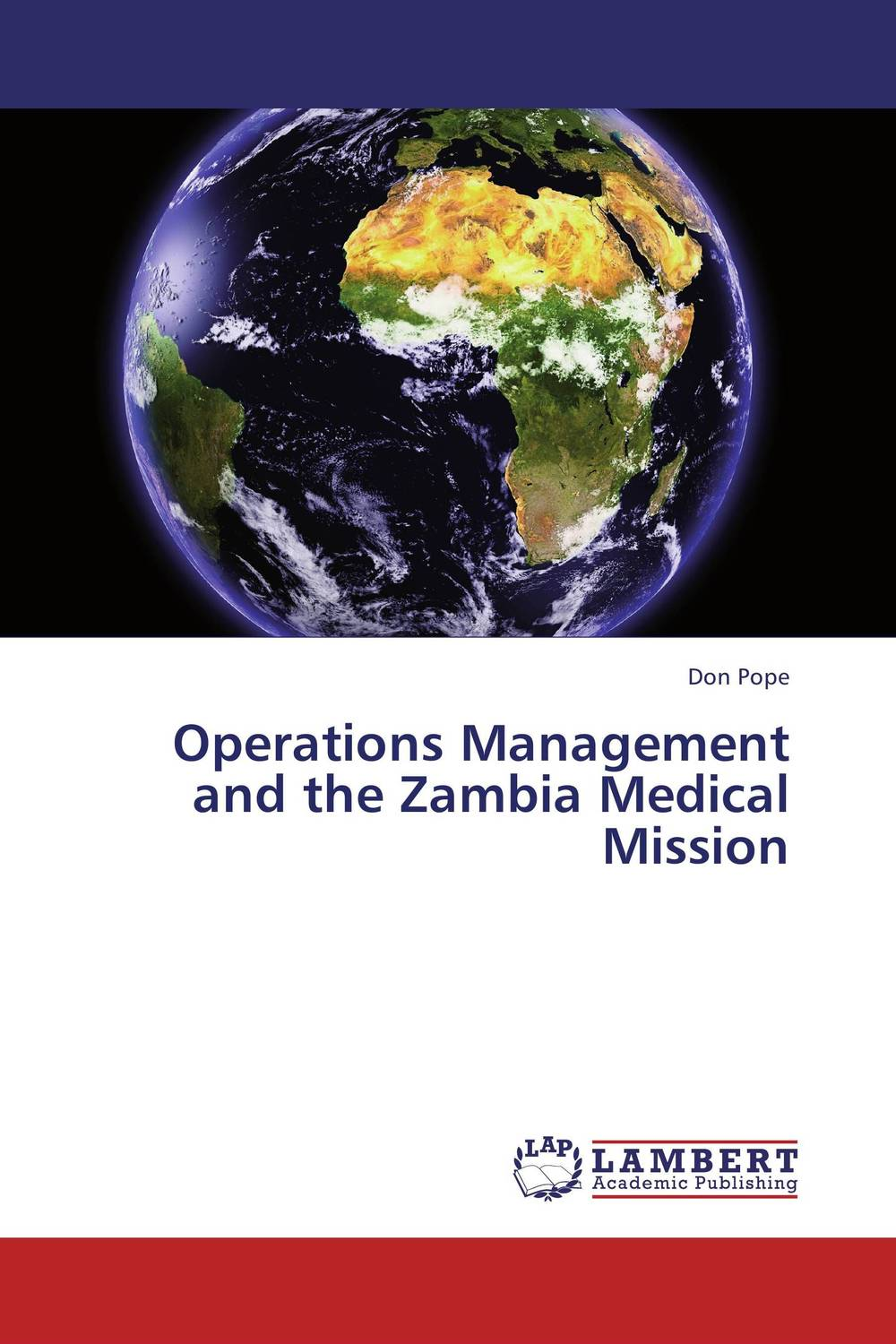 Operations Management and the Zambia Medical Mission strategic planning and management in contemporary zambia