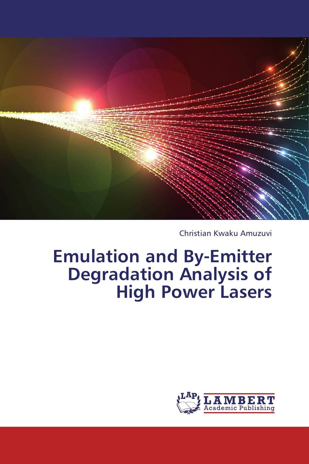 Emulation and By-Emitter Degradation Analysis of High Power Lasers benzo a pyrene bap degradation by bacillus subtilis bmt4i mtcc 9447