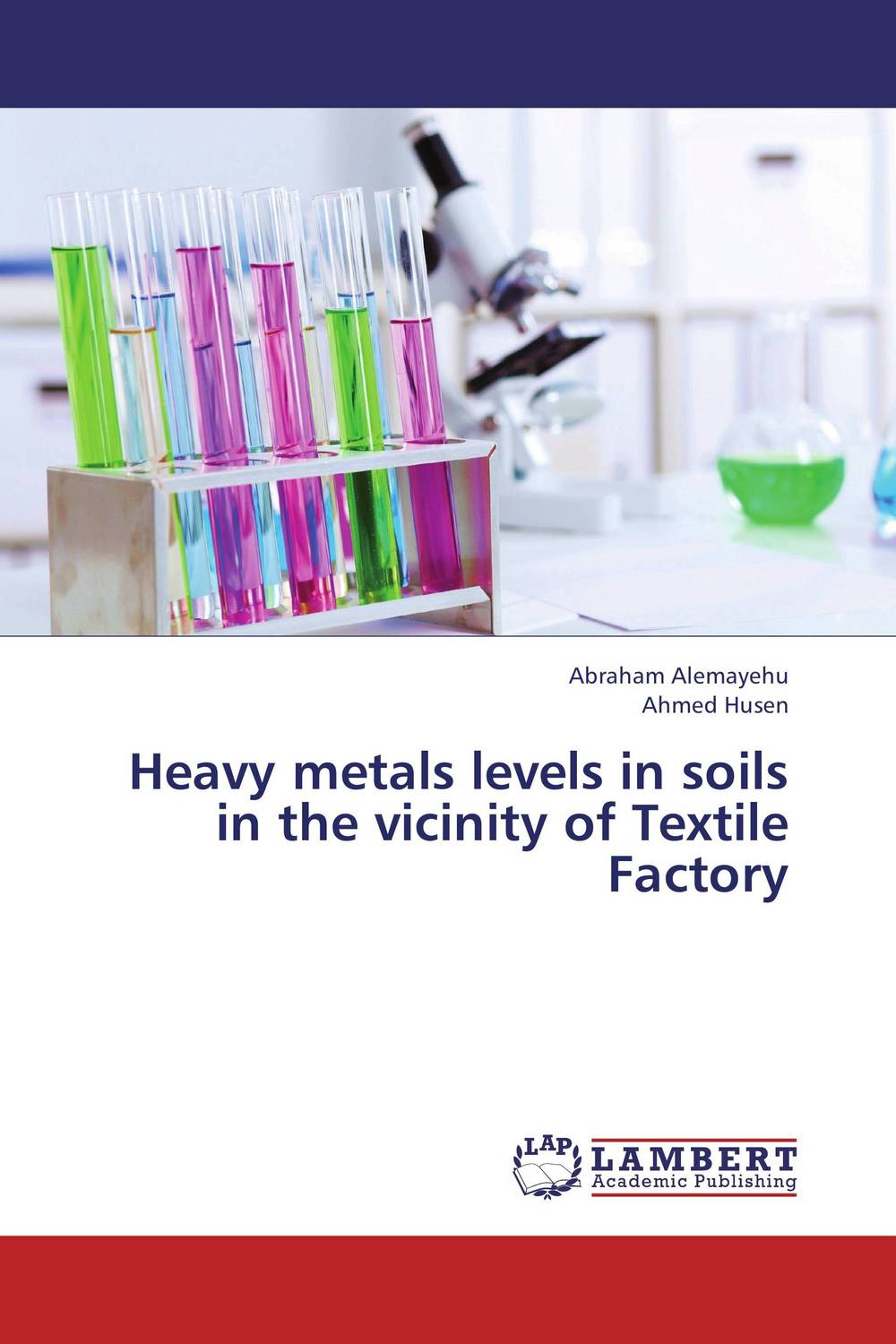 Heavy metals levels in soils in the vicinity of Textile Factory marwan a ibrahim effect of heavy metals on haematological and testicular functions
