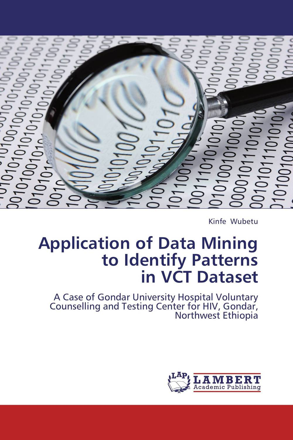Application of Data Mining to Identify Patterns in VCT Dataset assessment of anc clients willingness for hiv counseling and testing