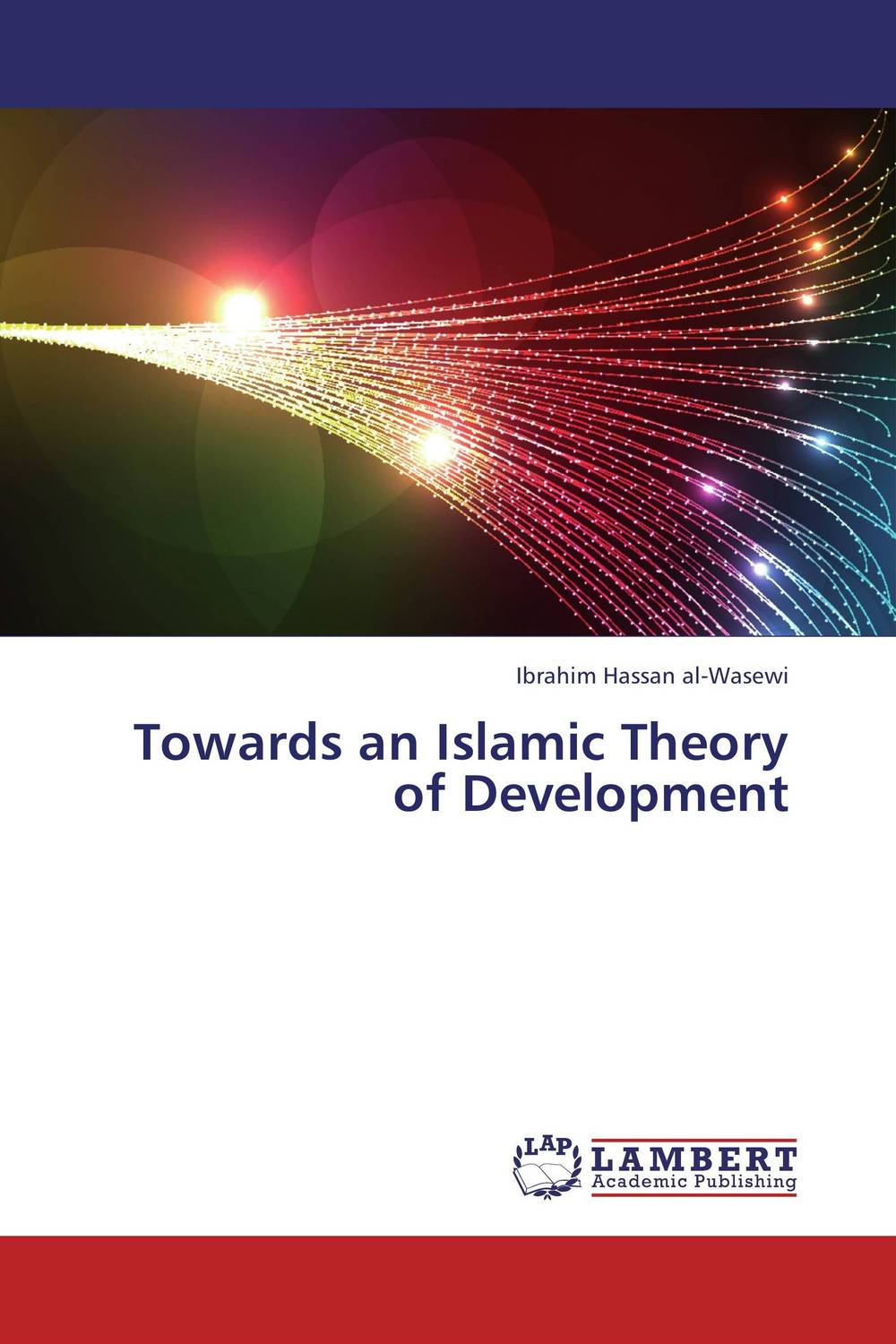 Towards an Islamic Theory of Development a study of the religio political thought of abdurrahman wahid