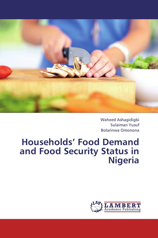 купить Households' Food Demand and Food Security Status in Nigeria по цене 3274 рублей