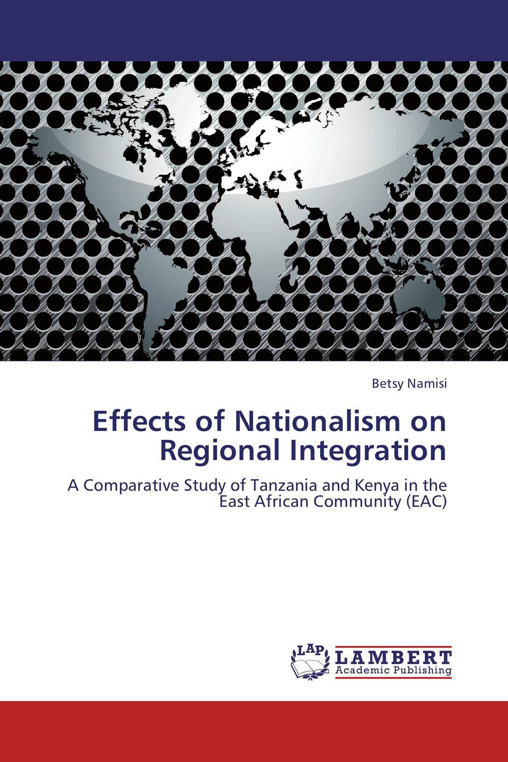 Effects of Nationalism on Regional Integration globalization its challenges on democracy and effects on africa
