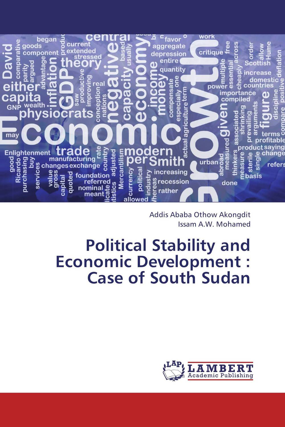 Political Stability and Economic Development : Case of South Sudan a study of the religio political thought of abdurrahman wahid